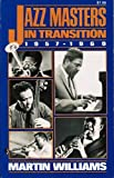 Jazz Masters in Transition, 1957-1969, Martin Williams, 0306801752