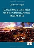 Geschichte Napoleons und der Großen Armee Im Jahr 1812, Seg&uacute and Graf von r, 3863826787