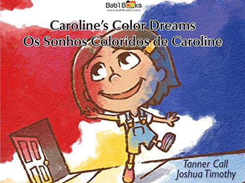 Caroline's Color Dreams: Portuguese & English Dual Text (Portuguese Edition) ()