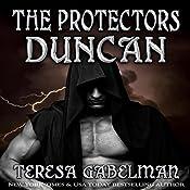 Duncan: The Protectors Series, Book 3 | Teresa Gabelman