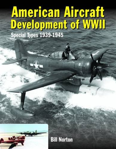 (American Aircraft Development of WWII: Special Types 1939-1945)