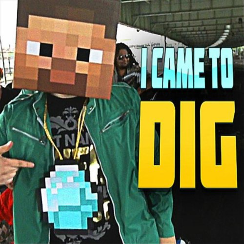 I Came To Dig (Minecraft Rap) ...