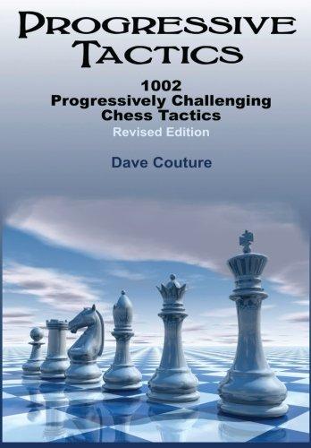 Progressive Tactics: 1002 Progressively Challenging Chess