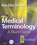 Medical Terminology: A Short Course, 5e