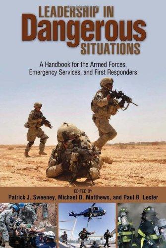 Leadership in Dangerous Situations: A Handbook
