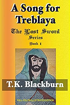 A Song for Treblaya (The Lost Sword Series Book 1) by [Blackburn, T.K.]