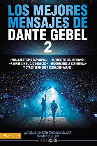 Los mejores mensajes de Dante Gebel 2 (Spanish Edition)
