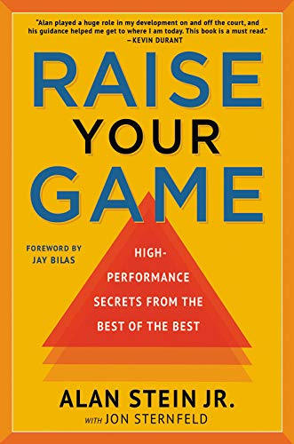 - Raise Your Game: High-Performance Secrets from the Best of the Best