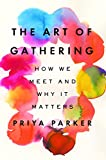 #7: The Art of Gathering: How We Meet and Why It Matters