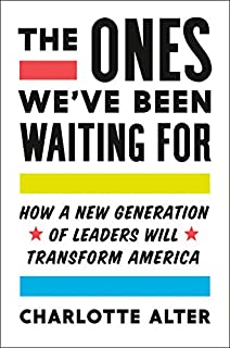 Book Cover: The Ones We've Been Waiting For: How a New Generation of Leaders Will Transform America