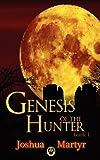Genesis of the Hunter, Joshua Martyr, 1615721223