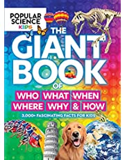 Popular Science Kids: The Giant Book of Who, What, When, Where, Why & How: 1,001 Fascinating Facts for Kids