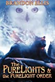 The PureLights & The PureLight Order: Book 2 by Brandon Ellis (2013-07-26)