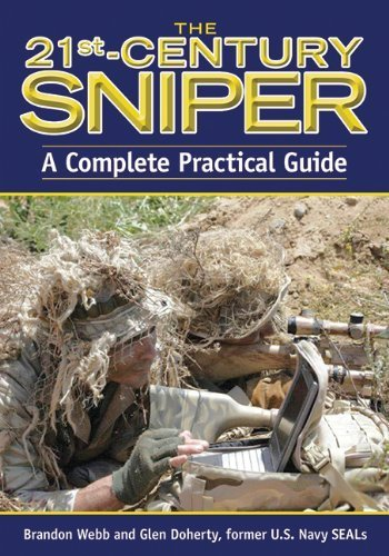 Read Online The 21st Century Sniper: A Complete Practical Guide Third Printing edition by Webb, Brandon (2010) Paperback pdf epub