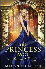 The Princess Pact: A Twist on Rumpelstiltskin (The Four Kingdoms Book) (Volume 3) Paperback