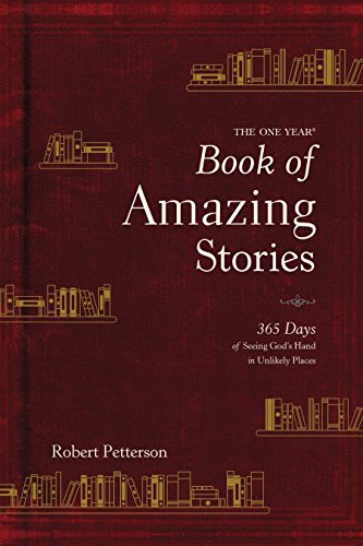 The One Year Book of Amazing Stories: 365 Days of Seeing God's Hand in Unlikely Places - Book Amazing