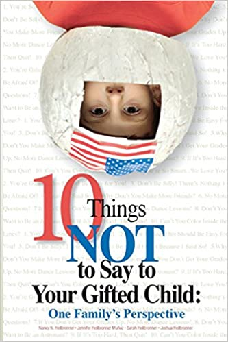 Ten Common Mistakes Parents Make During >> Amazon Com Ten Things Not To Say To Your Gifted Child One Family S