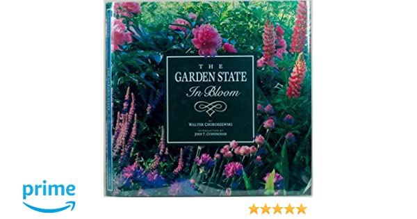 The Garden State In Bloom Walter Choroszewski 9780933605039