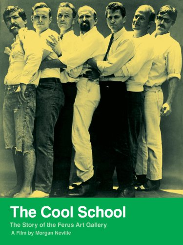 The Cool School: Story of the Ferus Art ()