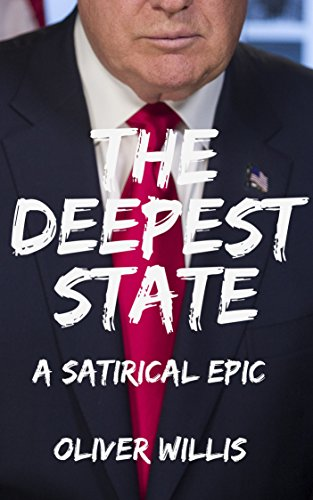 The Deepest State: A Satirical Epic cover