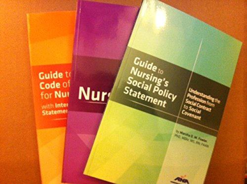 Practice Package - Essentials of Nursing Practice Package (Guide to the Code of Ethics for Nurses, Nursing Scope and Standards of Practice, Guide to Nursing's Social Policy Statement)