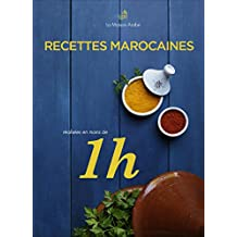 Recettes Marocaines Réalisées En Moins De 1h (La Maison Arabe t. 2) (French Edition)