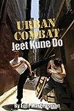 Urban Combat Jeet Kune Do, Emil Martirossian, 1466275936
