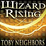 Wizard Rising: Five Kingdoms #1 | Toby Neighbors