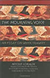 The Mourning Voice, Nicole Loraux, 0801438306