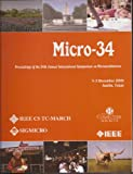 Microarchitecture (MICRO-34 2001) : Proceedings of the 34th Annual ACM/IEEE International Symposium, IEEE Computer Society Staff, 0769513697