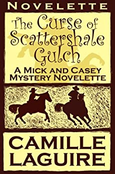 The Curse of Scattershale Gulch, a Mick and Casey Mystery Novelette (English Edition) de [LaGuire, Camille]