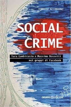 Amazon.it  Social crime. Yara Gambirasio e Massimo Bossetti nei ... af383d03a7e