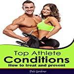 Top Athlete Conditions: How To Treat And Prevent | Dale Gardener