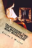 img - for Transcending Time: The Magnetism of Mary Magdalene: Featuring