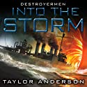 Into the Storm: Destroyermen, Book 1 Audiobook by Taylor Anderson Narrated by William Dufris