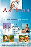 Asthma. If I Can Recover, You Can Too, Robert Murdoch, 148118704X