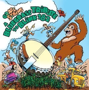 Blink 182 2003 - Grass Stains: A Bluegrass Tribute to Blink 182 by Pickin' on Blink-182 (2003-05-03)