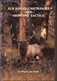 The Elk Hunter's Handbook, Van Zwoll, Wayne, 0936513322