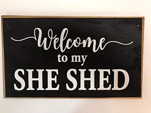 Welcome To My She Shed Sign