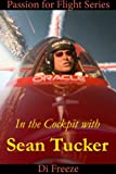 In the Cockpit with Sean Tucker (Passion for Flight Book 8)