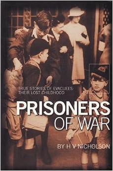 Prisoners of War: True Stories of Evacuees - Their Lost Childhood