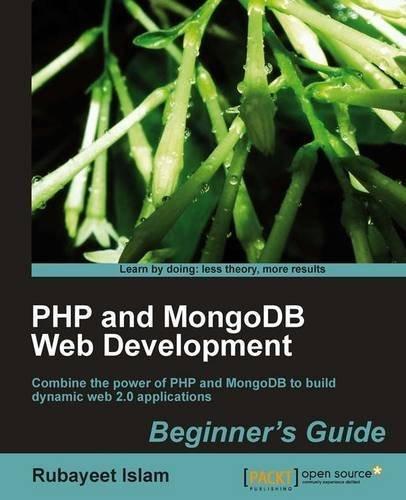 PHP and MongoDB Web Development Beginner's Guide by Islam, Rubayeet (2011) Paperback