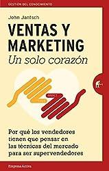 Ventas y Marketing. Un solo corazón (Gestión del conocimiento) (Spanish Edition)