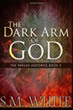 The Dark Arm of God, S. M. White, 1492991430