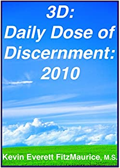 3D: Daily Dose of Discernment: 2010 by [FitzMaurice, Kevin Everett]