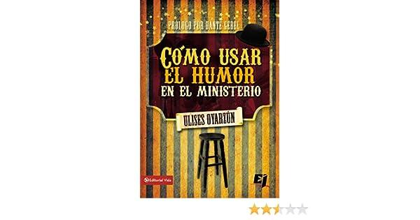 Cómo usar el humor en el ministerio (Especialidades Juveniles) (Spanish Edition) - Kindle edition by Ulises Oyarzún, Dante Gebel.