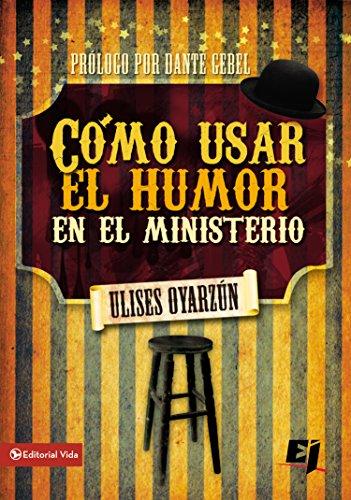 Cómo usar el humor en el ministerio (Especialidades Juveniles) (Spanish Edition) by