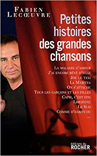 Petites histoires des grandes chansons : [1], Lecoeuvre, Fabien