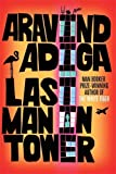 Last Man in Tower by Aravind Adiga front cover