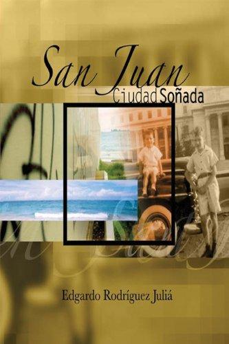 Descargar Libro San Juan: Ciudad Sonada Julia, Edgardo Rodriguez